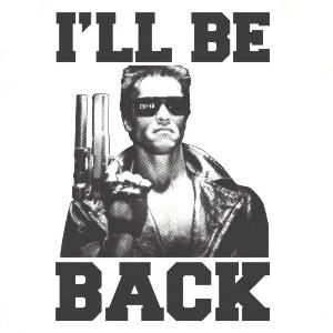 ill be back